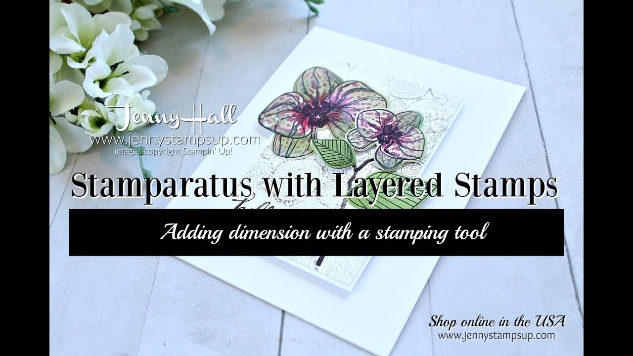How to use the Stamparatus with Dimensional Layered stamps using Stampin Up products with Jenny Hall