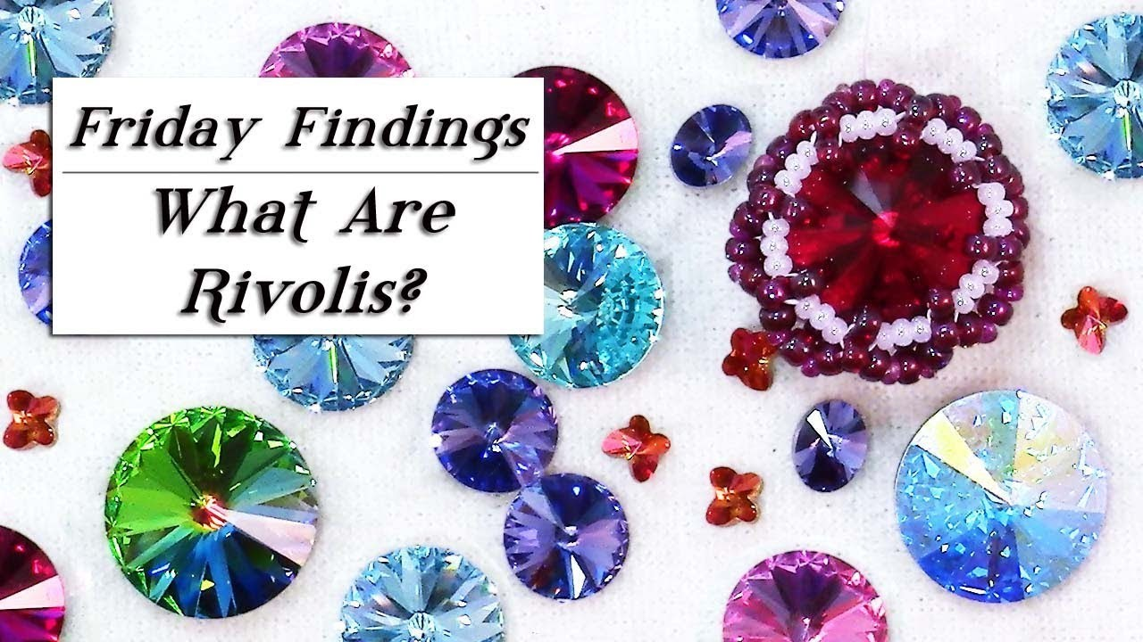Rivolis, Chatons & Fancy Stones-What Are They and How to Use Them? Friday Findings