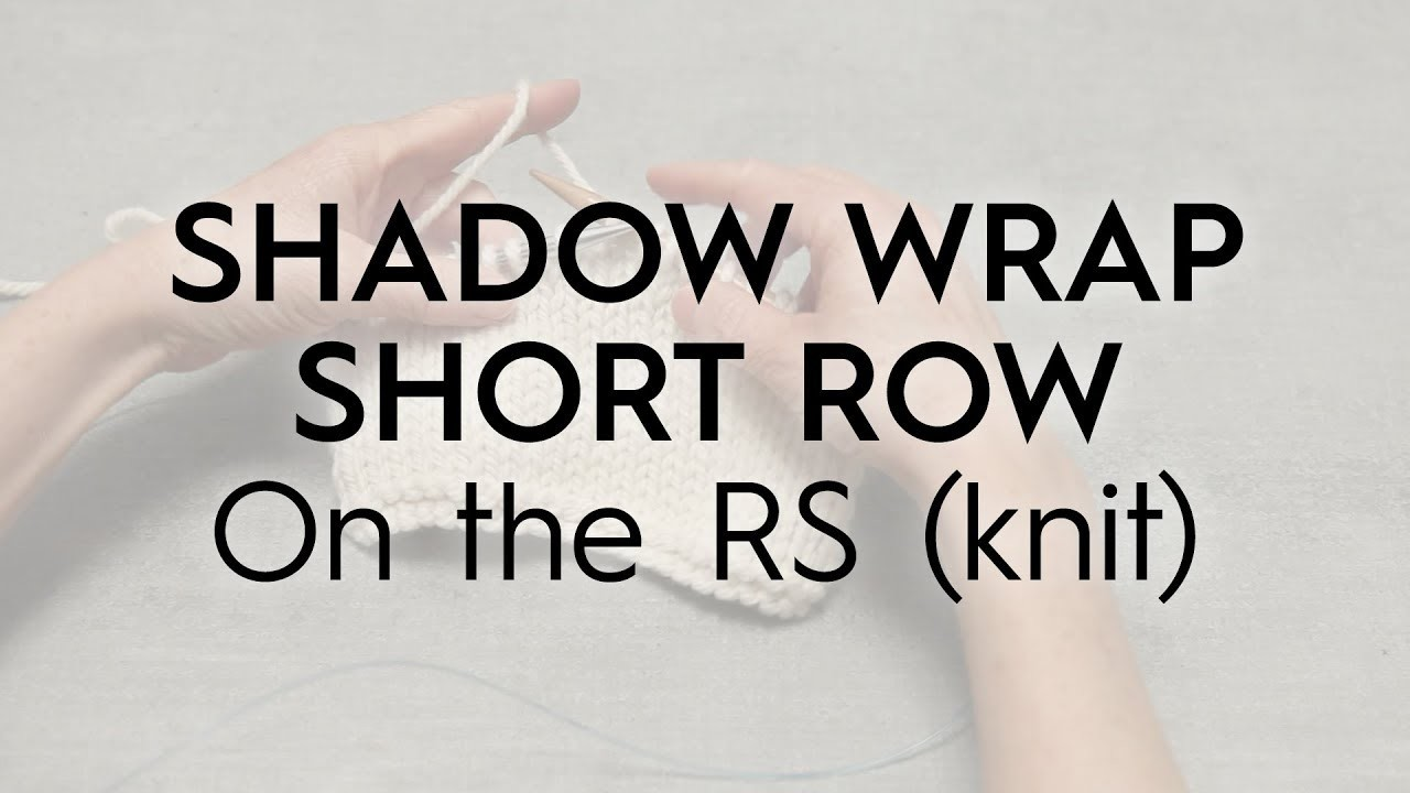 Shadow Wrap Short Row. On the RS (knit). Knitting Tutorial